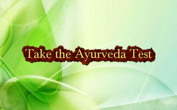 Ayurveda test is the very