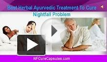Best Herbal Ayurvedic Treatment To Cure Nightfall Problem