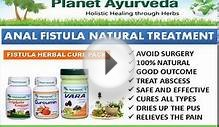 Natural Supplements & Treatment for Anal Fistula in Ayurveda