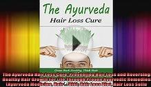 The Ayurveda Hair Loss Cure Preventing Hair Loss and